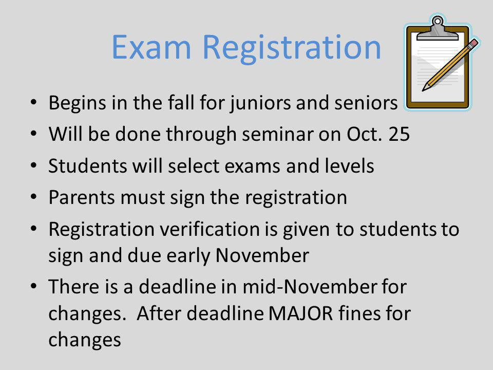 Exam Registration Begins in the fall for juniors and seniors