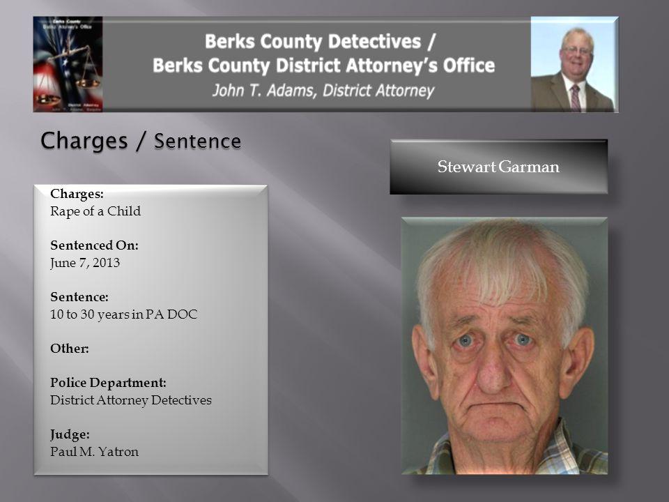 Charges / Sentence Stewart Garman