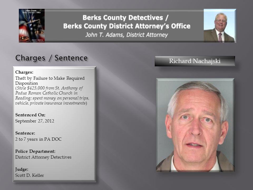 Charges / Sentence Richard Nachajski Charges: