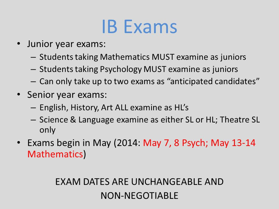 Exam dates are unchangeable and