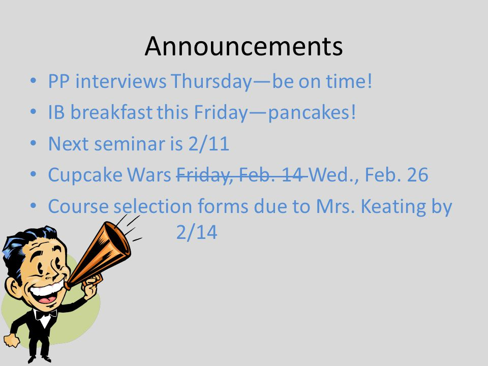 Announcements PP interviews Thursday—be on time!