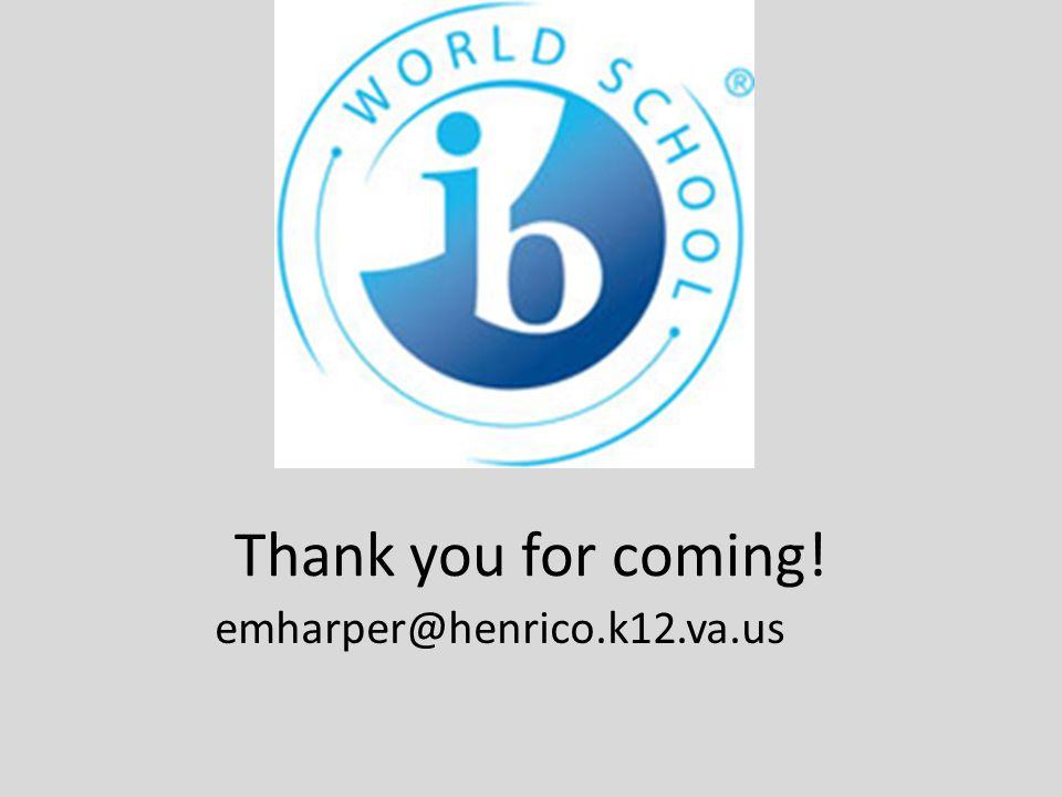 Thank you for coming! emharper@henrico.k12.va.us