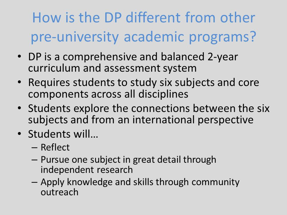 How is the DP different from other pre-university academic programs