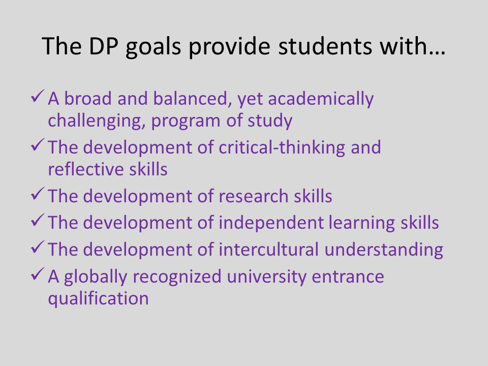 The DP goals provide students with…