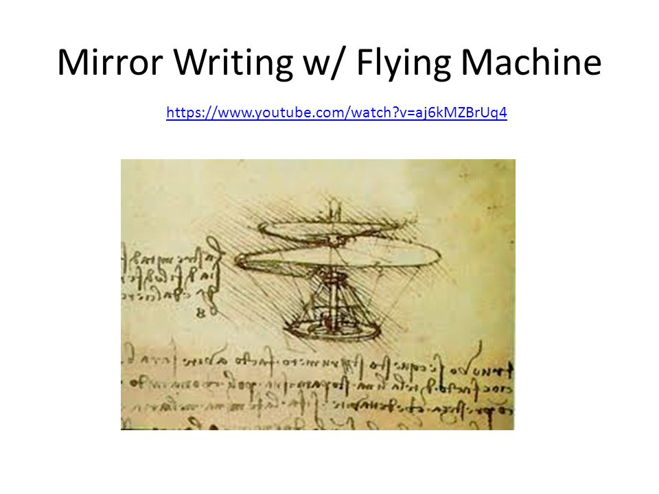 Mirror Writing w/ Flying Machine