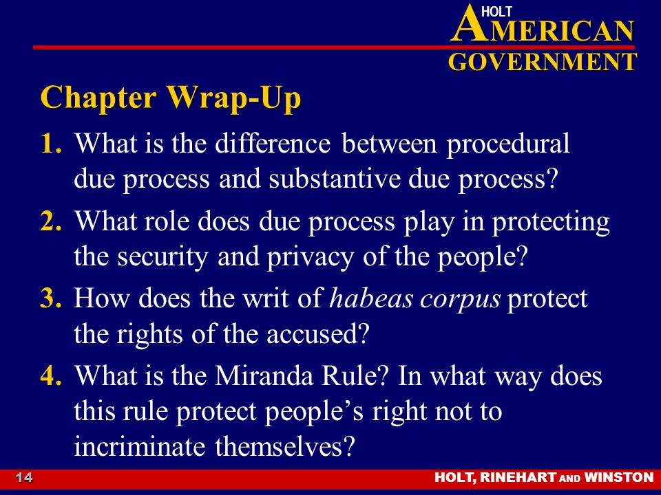 Chapter Wrap-Up 1. What is the difference between procedural due process and substantive due process