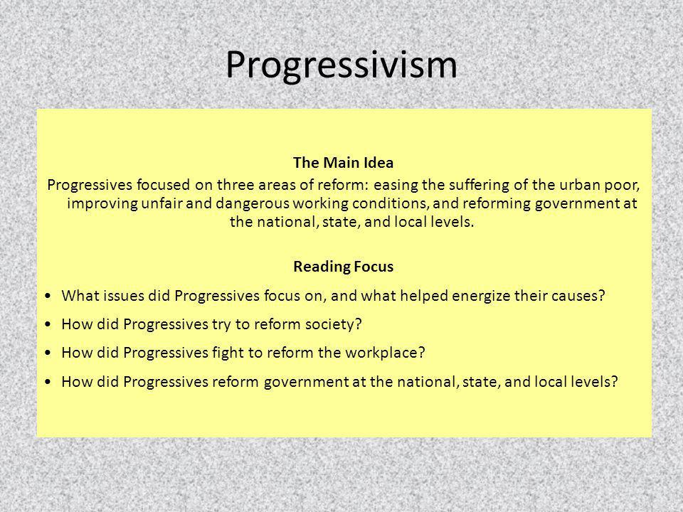 Progressivism The Main Idea