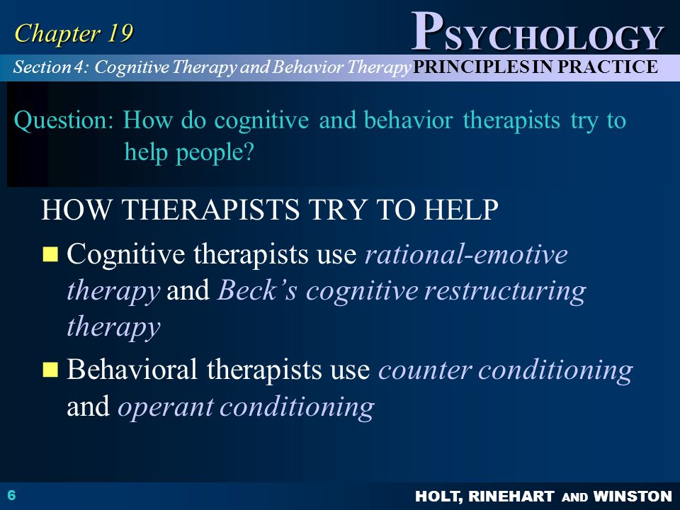 Question: How do cognitive and behavior therapists try to help people