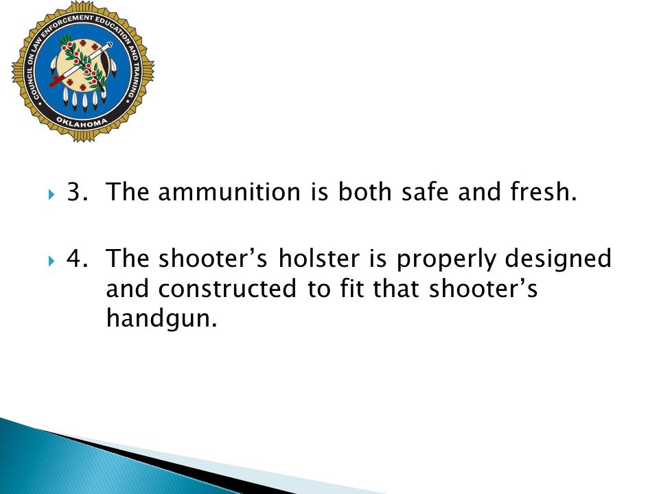 3. The ammunition is both safe and fresh.