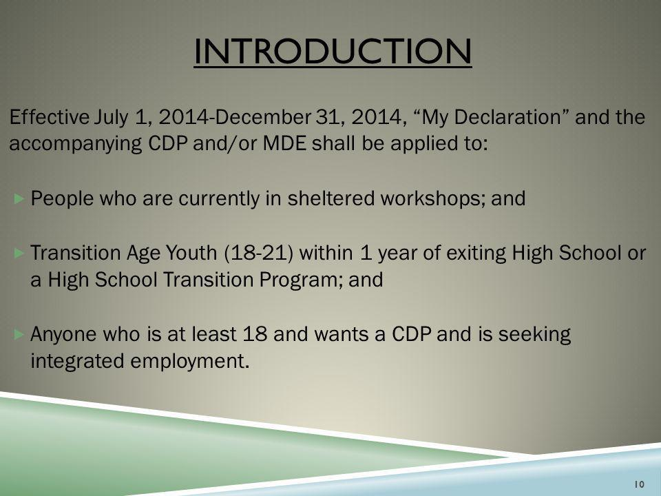 introduction Effective July 1, 2014-December 31, 2014, My Declaration and the accompanying CDP and/or MDE shall be applied to: