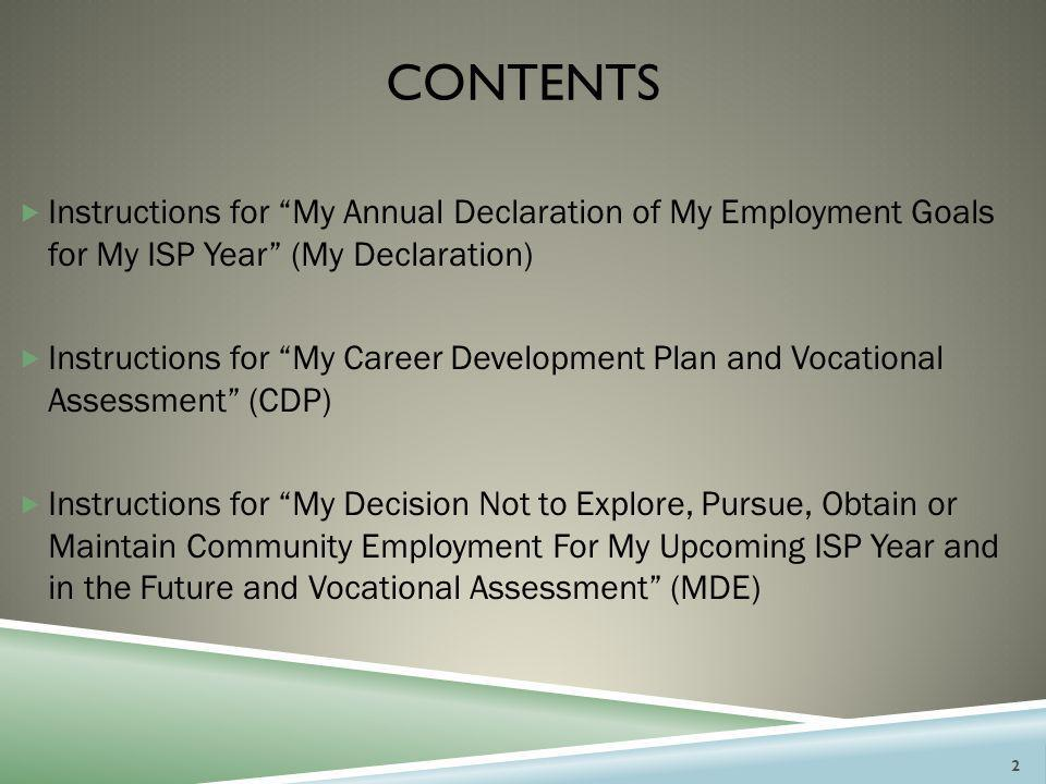 Contents Instructions for My Annual Declaration of My Employment Goals for My ISP Year (My Declaration)