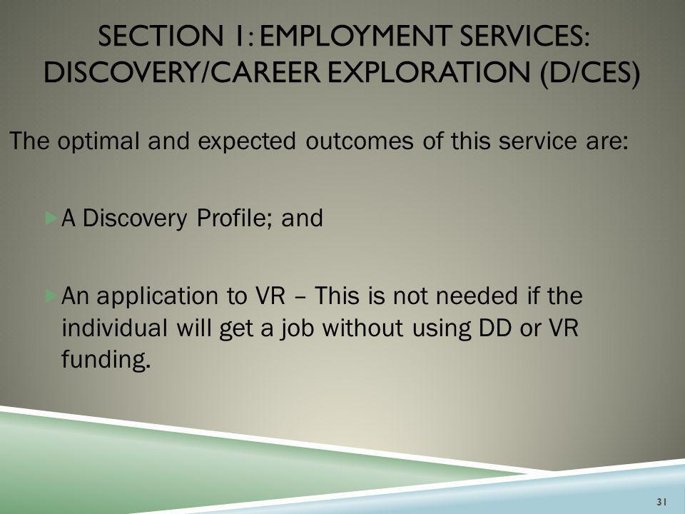 SECTION 1: EMPLOYMENT SERVICES: DISCOVERY/CAREER EXPLORATION (d/ces)