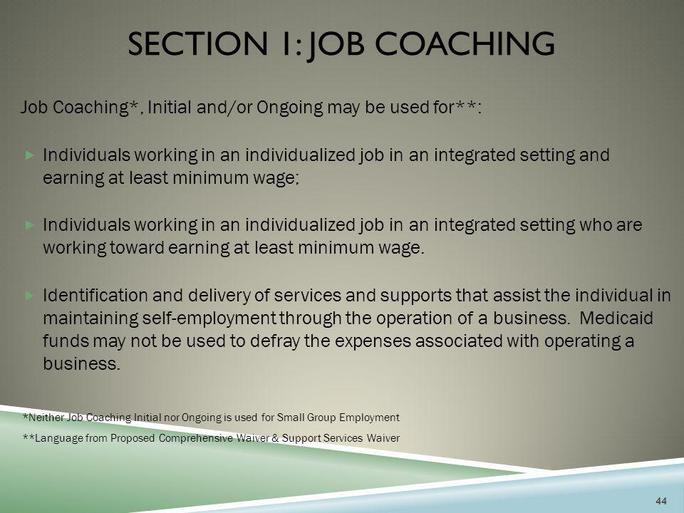 Section 1: JOB COACHING Job Coaching*, Initial and/or Ongoing may be used for**: