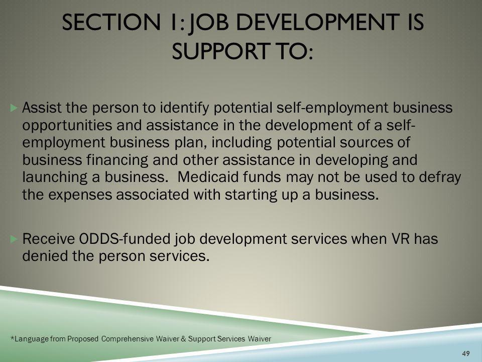 Section 1: JOB DEVELOPMENT is support to: