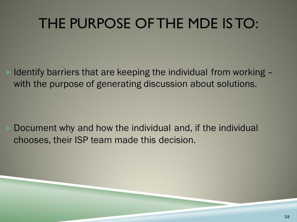 The purpose of the mde is to: