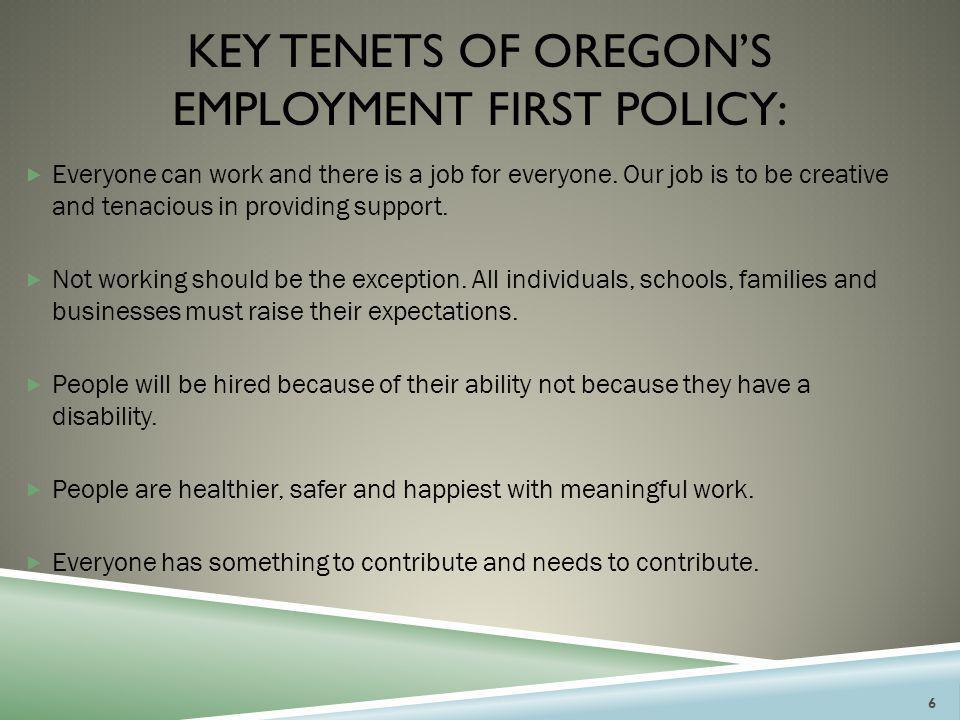 KEY TENETS OF OREGON'S EMPLOYMENT FIRST POLICY: