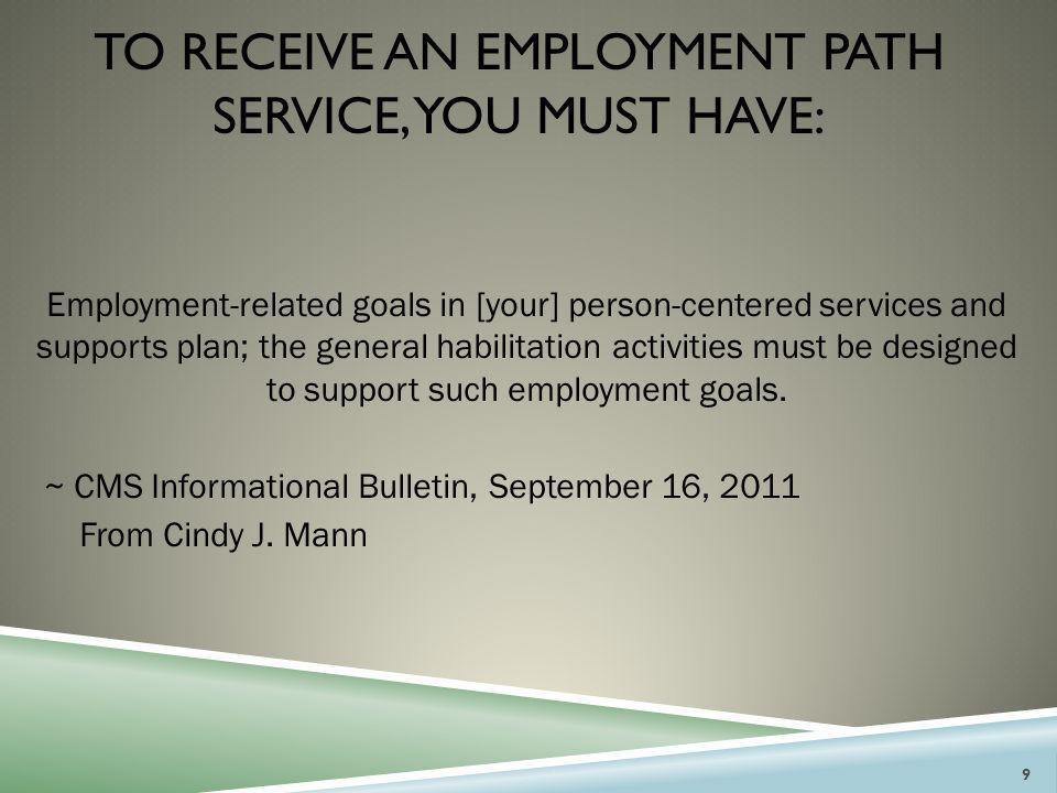 To receive an employment path service, you must HAVE: