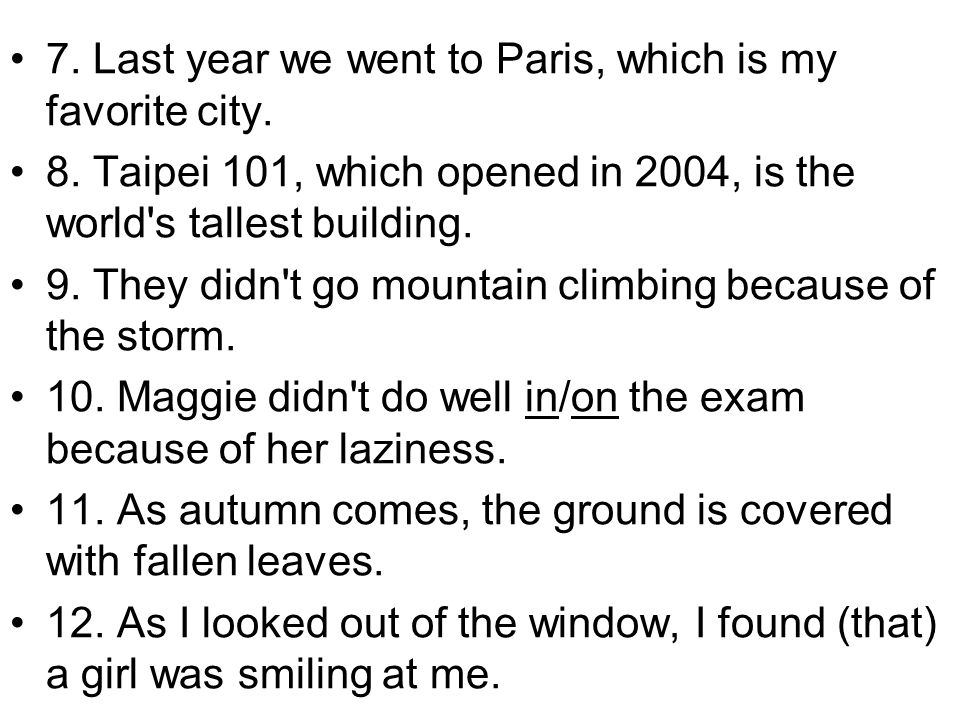 7. Last year we went to Paris, which is my favorite city.