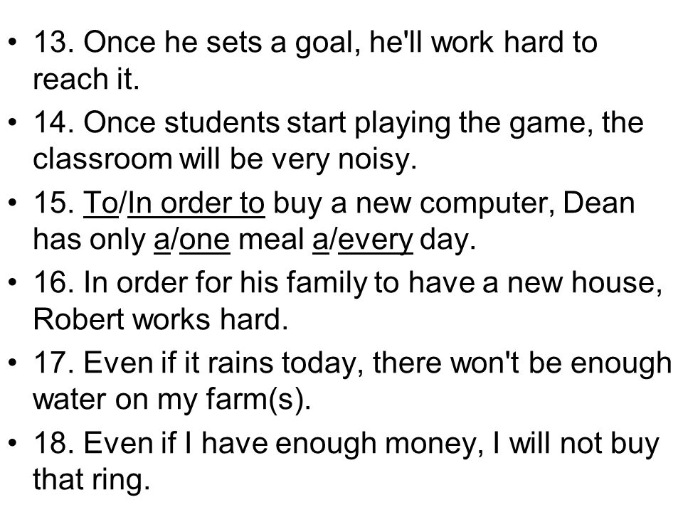 13. Once he sets a goal, he ll work hard to reach it.