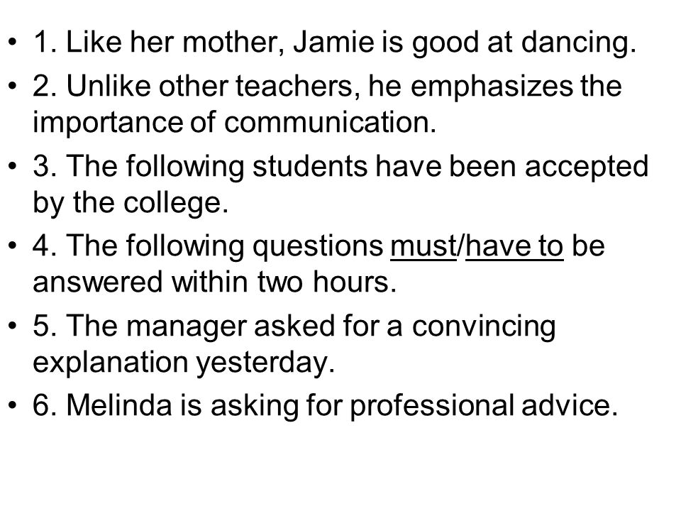 1. Like her mother, Jamie is good at dancing.