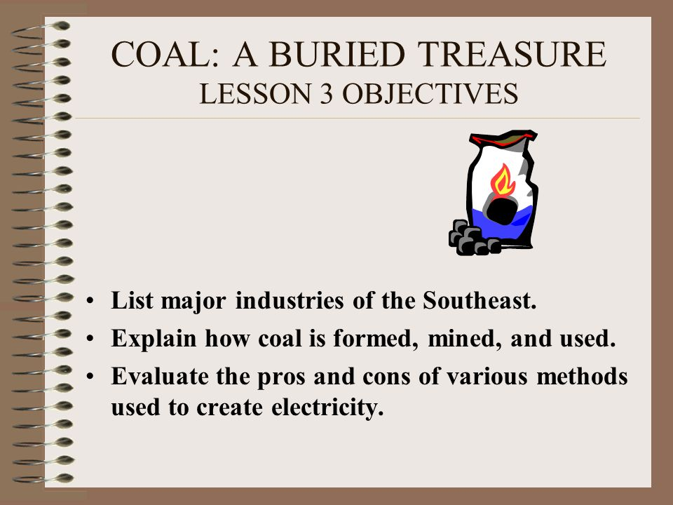 COAL: A BURIED TREASURE LESSON 3 OBJECTIVES