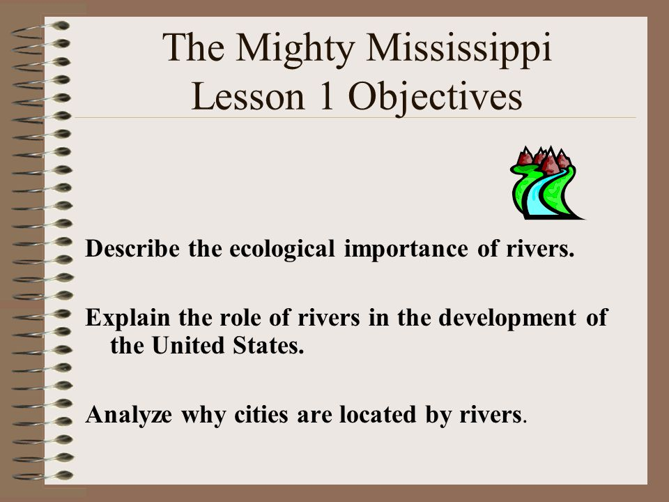 The Mighty Mississippi Lesson 1 Objectives