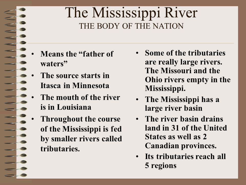The Mississippi River THE BODY OF THE NATION