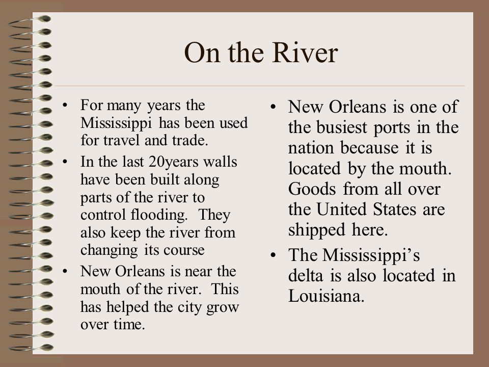 On the River For many years the Mississippi has been used for travel and trade.