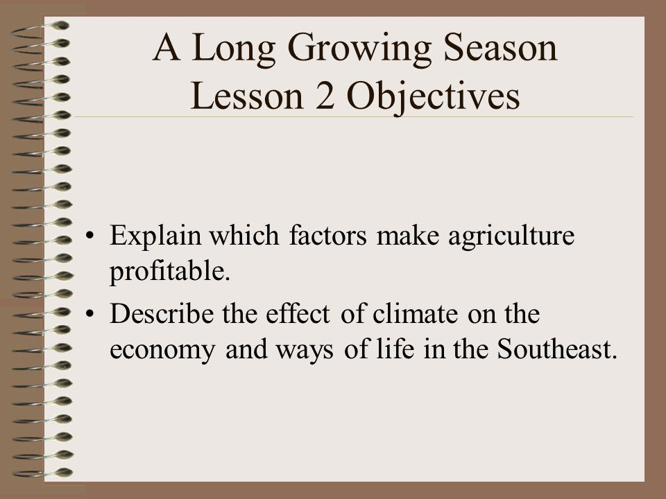 A Long Growing Season Lesson 2 Objectives