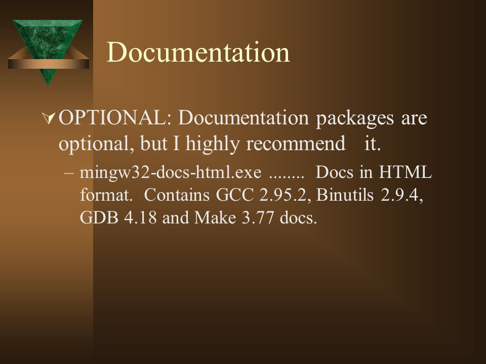 Documentation OPTIONAL: Documentation packages are optional, but I highly recommend it.