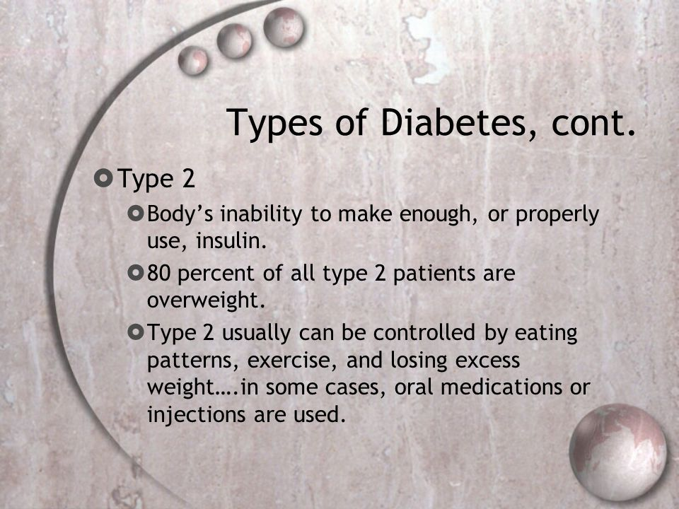 Types of Diabetes, cont. Type 2