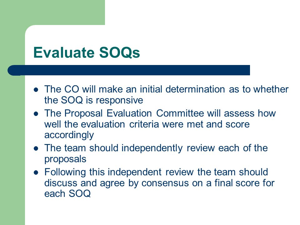 Evaluate SOQs The CO will make an initial determination as to whether the SOQ is responsive.