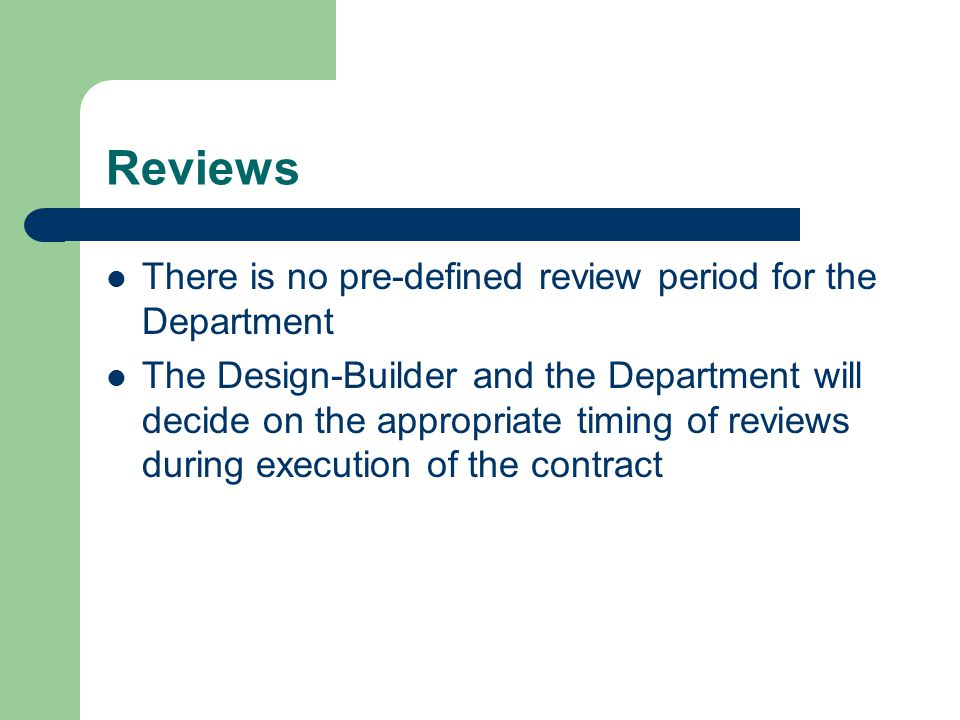 Reviews There is no pre-defined review period for the Department
