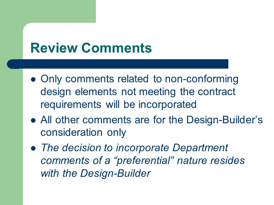 Review Comments Only comments related to non-conforming design elements not meeting the contract requirements will be incorporated.