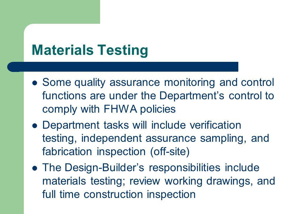 Materials Testing Some quality assurance monitoring and control functions are under the Department's control to comply with FHWA policies.
