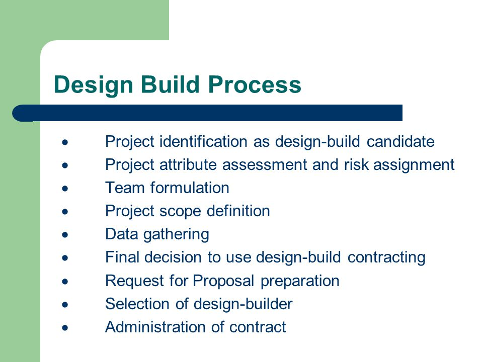 Design Build Process · Project identification as design-build candidate. · Project attribute assessment and risk assignment.
