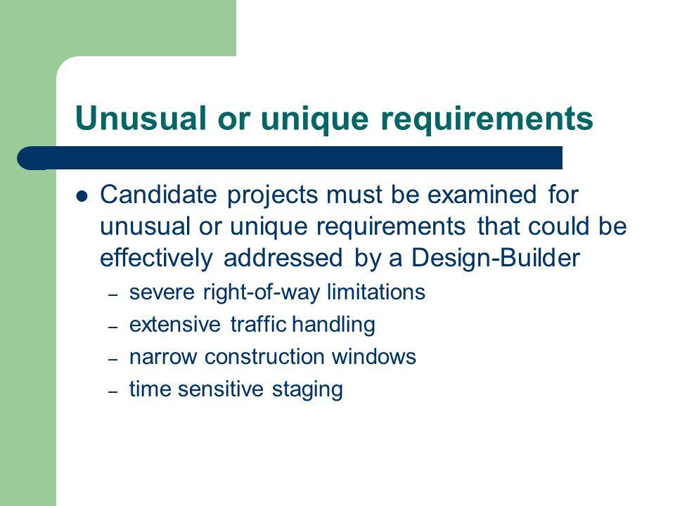Unusual or unique requirements