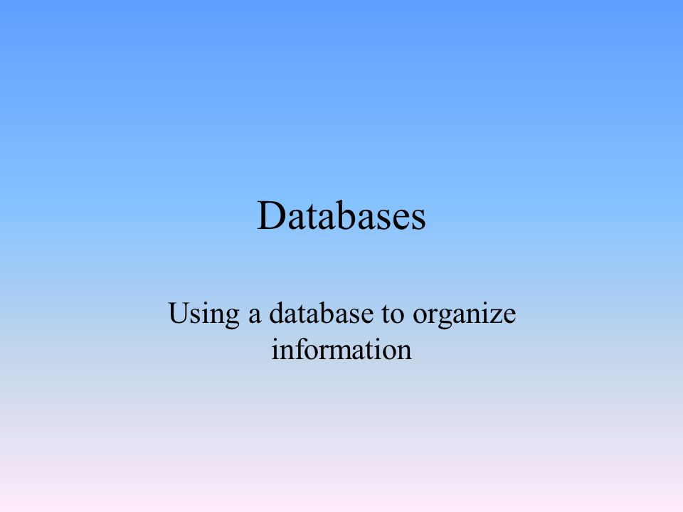 Using a database to organize information