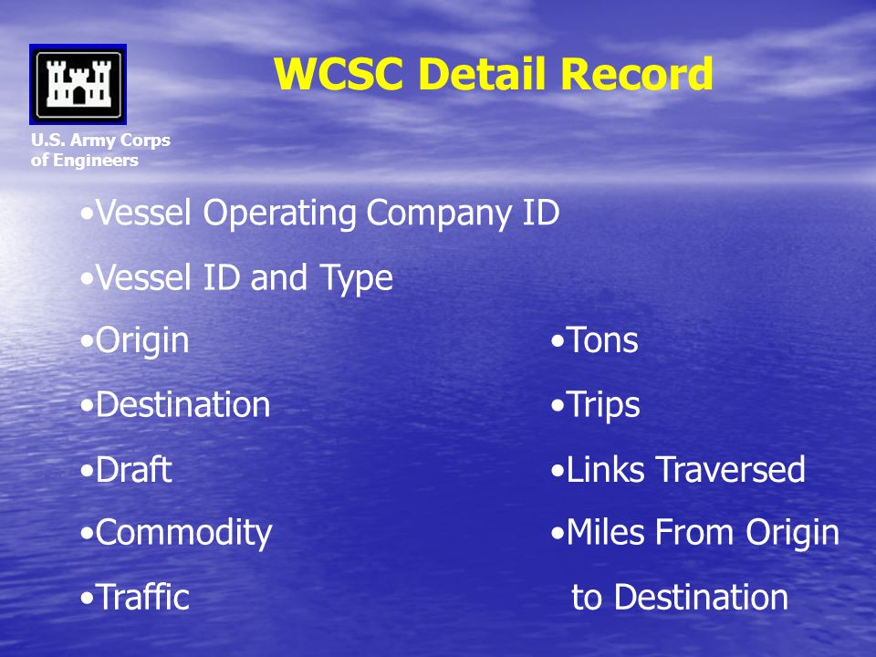 WCSC Detail Record Vessel Operating Company ID Vessel ID and Type