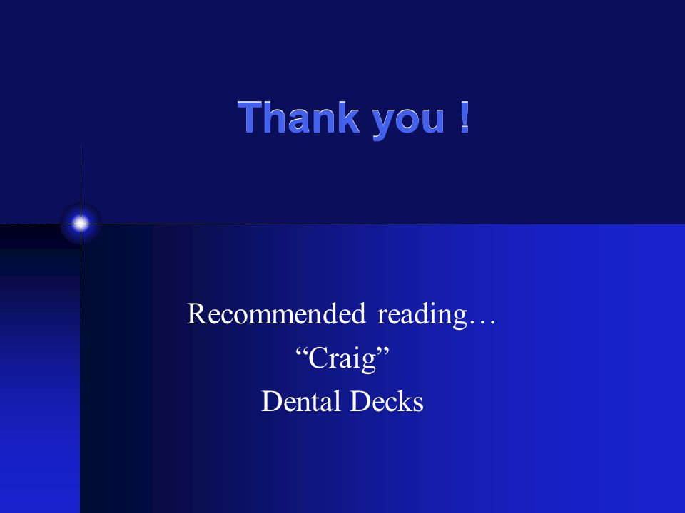 Recommended reading… Craig Dental Decks