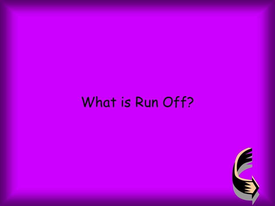 What is Run Off