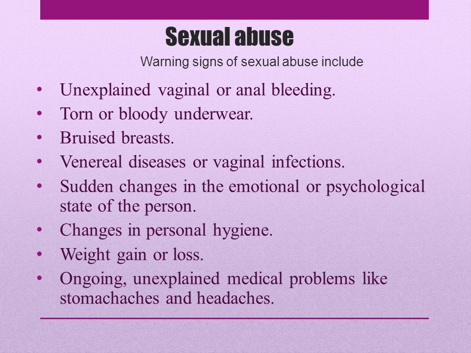 Warning signs of sexual abuse include