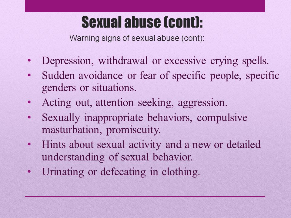 Warning signs of sexual abuse (cont):