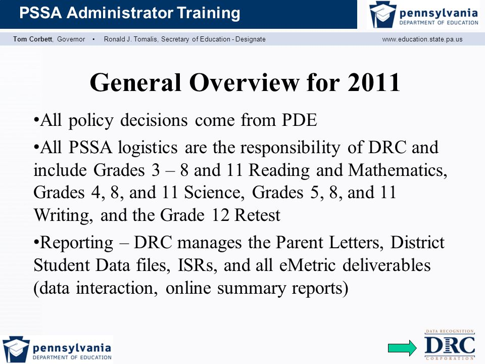 General Overview for 2011 All policy decisions come from PDE