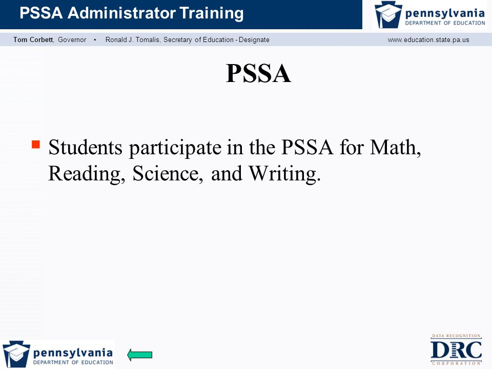 PSSA Students participate in the PSSA for Math, Reading, Science, and Writing.