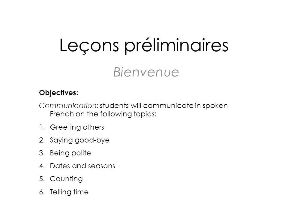 Leçons préliminaires Bienvenue Objectives: