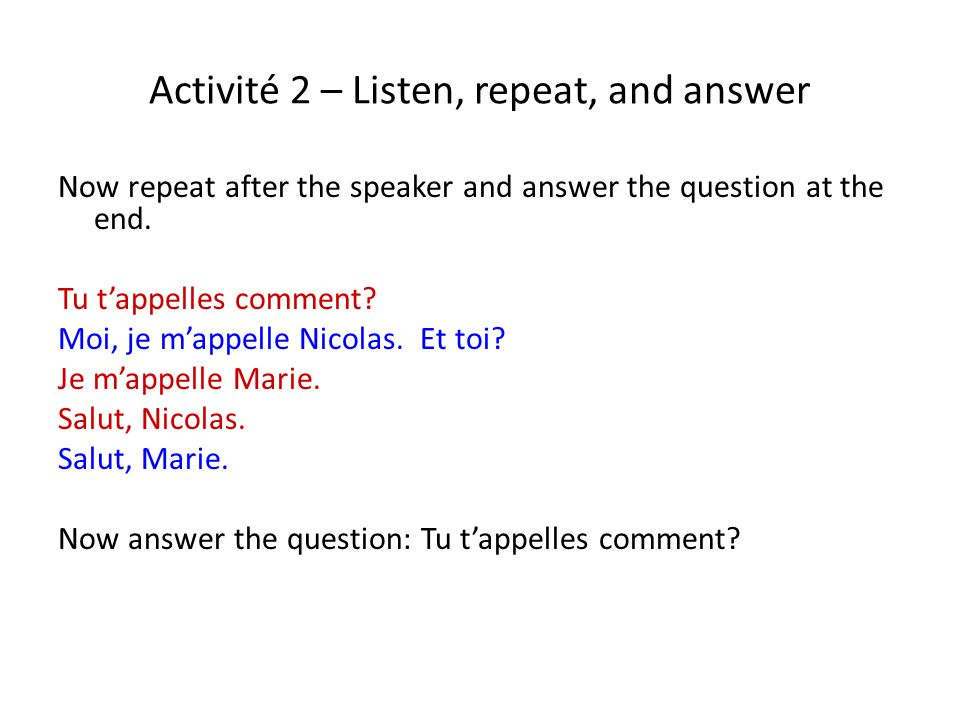 Activité 2 – Listen, repeat, and answer