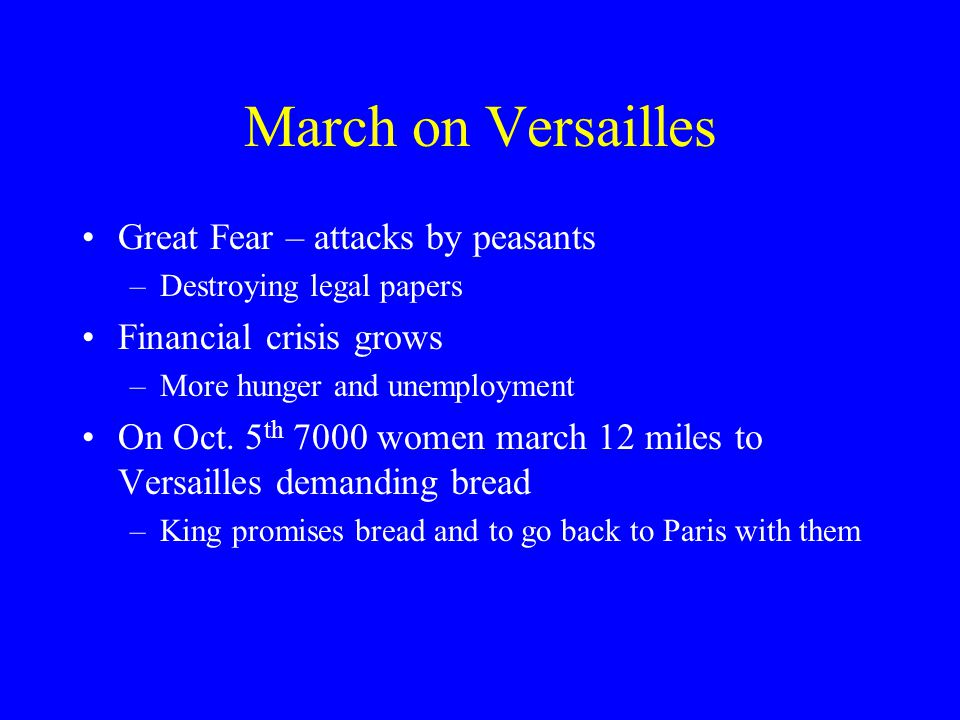 March on Versailles Great Fear – attacks by peasants