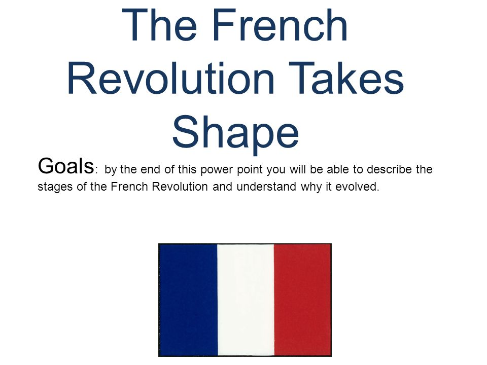 The French Revolution Takes Shape