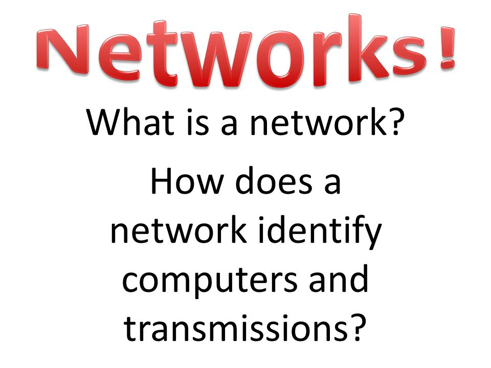 How does a network identify computers and transmissions